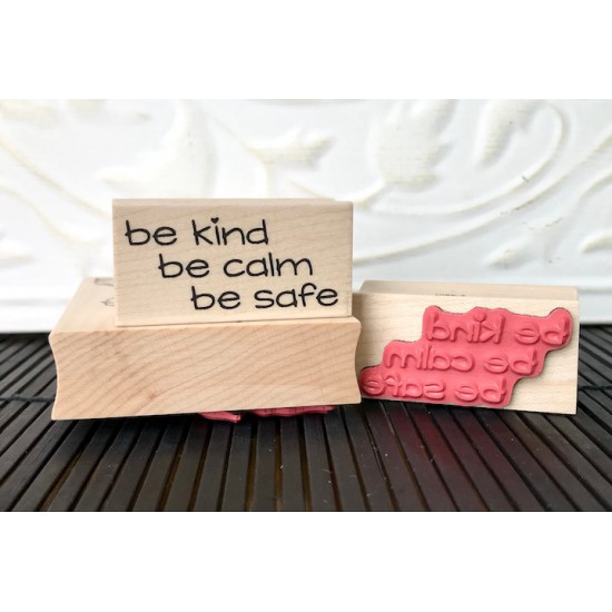 Be Kind, Be Calm, Be Safe Rubber Stamp