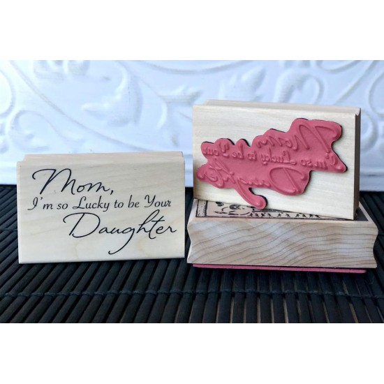 So Lucky to be Your Daughter Rubber Stamp