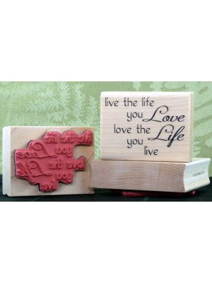 Live the Life You Love Rubber Stamp